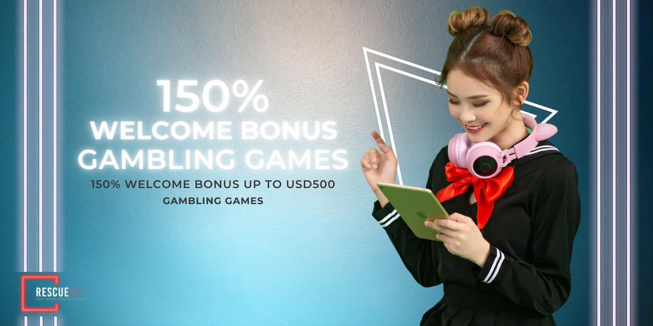 Gambling Games 150% Welcome Bonus