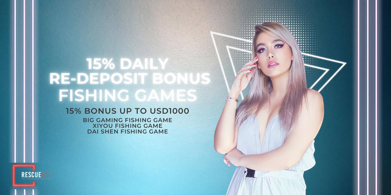 15% Fishing Games Daily Re-deposit Bonus