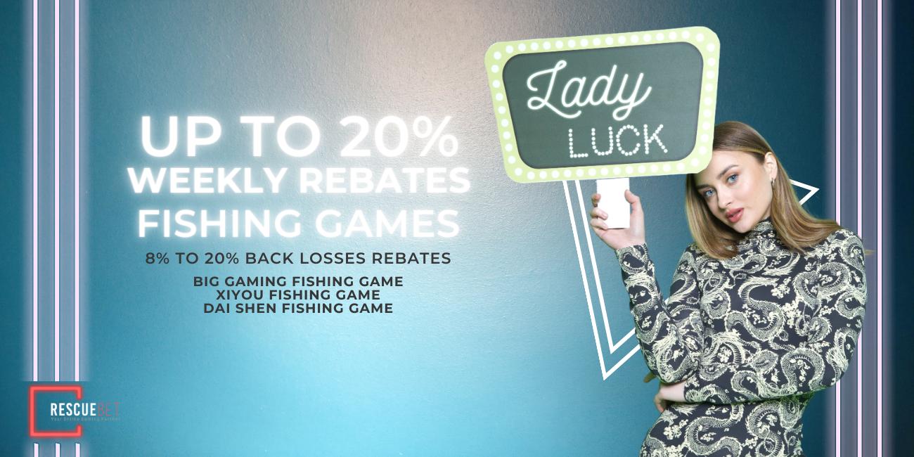 Fishing Games Up To 20% Rebate Bonus