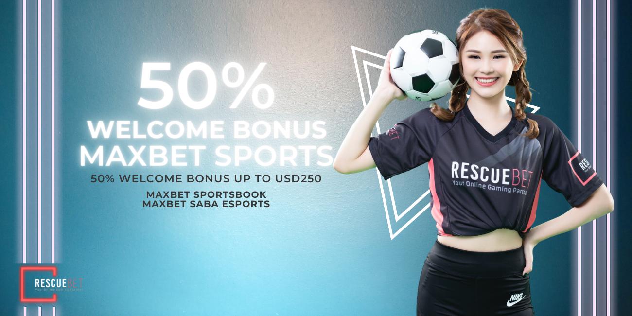 Maxbet 50% Welcome Bonus