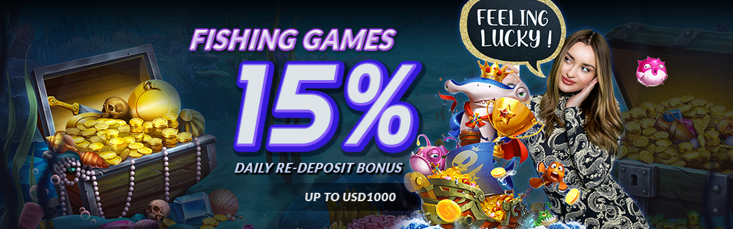 15% Fishing Games Daily Re-deposit Bonus